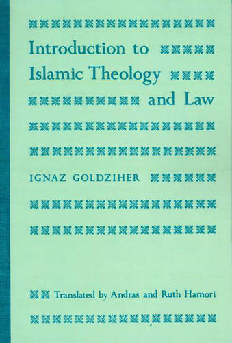Introduction to Islamic Theology and Law - Modern Classics in Near Eastern Studies (Hardback)