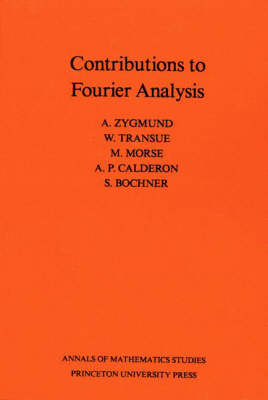 Contributions to Fourier Analysis. (AM-25) - Annals of Mathematics Studies (Paperback)