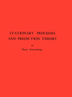 Stationary Processes and Prediction Theory. (AM-44), Volume 44 - Annals of Mathematics Studies (Paperback)