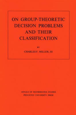 On Group-Theoretic Decision Problems and Their Classification. (AM-68), Volume 68 - Annals of Mathematics Studies (Paperback)