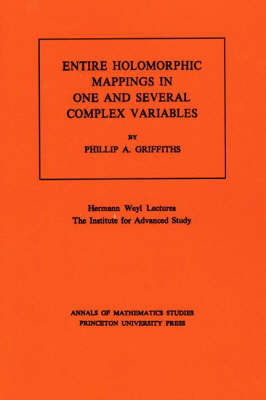 Entire Holomorphic Mappings in One and Several Complex Variables. (AM-85), Volume 85 - Annals of Mathematics Studies 85 (Paperback)