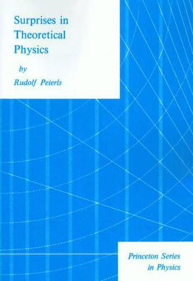 Surprises in Theoretical Physics - Princeton Series in Physics (Paperback)