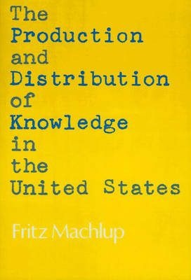 The Production and Distribution of Knowledge in the United States (Hardback)