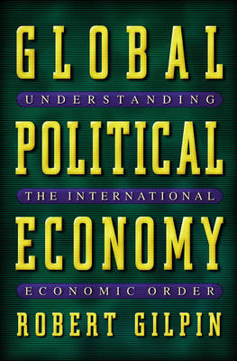 Global Political Economy: Understanding the International Economic Order (Paperback)