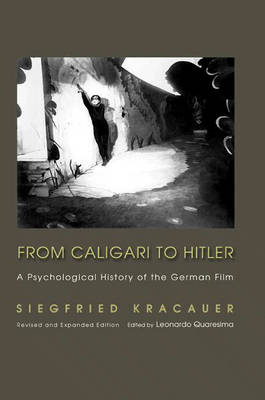 From Caligari to Hitler: A Psychological History of the German Film (Hardback)