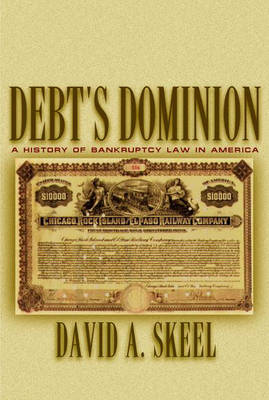 Debt's Dominion: A History of Bankruptcy Law in America (Hardback)