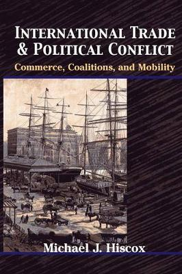 International Trade and Political Conflict: Commerce, Coalitions, and Mobility (Paperback)