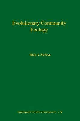 Evolutionary Community Ecology, Volume 58 - Monographs in Population Biology 77 (Hardback)
