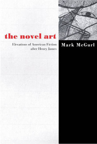 The Novel Art: Elevations of American Fiction after Henry James (Paperback)