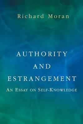 Authority and Estrangement: An Essay on Self-Knowledge (Paperback)