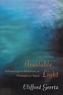 Available Light: Anthropological Reflections on Philosophical Topics (Paperback)