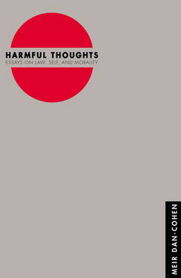 Harmful Thoughts: Essays on Law, Self, and Morality (Paperback)