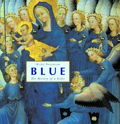 Blue: The History of a Color (Hardback)