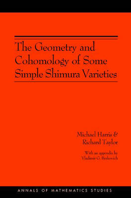 The Geometry and Cohomology of Some Simple Shimura Varieties - Annals of Mathematics Studies v. 151 (Hardback)
