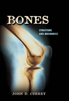 Bones: Structure and Mechanics (Hardback)