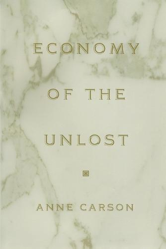 Economy of the Unlost: (Reading Simonides of Keos with Paul Celan) - Martin Classical Lectures (Paperback)