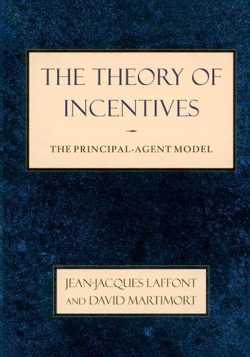 The Theory of Incentives: The Principal-Agent Model (Paperback)