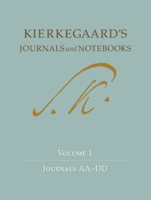 Kierkegaard's Journals and Notebooks, Volume 1: Journals AA-DD - Kierkegaard's Journals and Notebooks (Hardback)