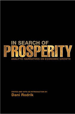 In Search of Prosperity: Analytic Narratives on Economic Growth (Hardback)