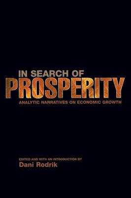 In Search of Prosperity: Analytic Narratives on Economic Growth (Paperback)