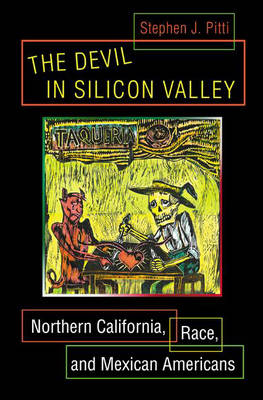 The Devil in Silicon Valley: Northern California, Race and Mexican Americans (Hardback)