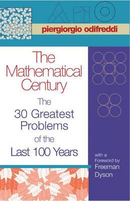 The Mathematical Century: The 30 Greatest Problems of the Last 100 Years (Hardback)