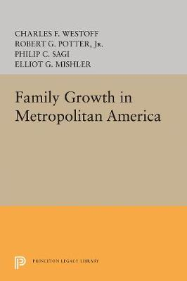 Family Growth in Metropolitan America - Office of Population Research (Hardback)