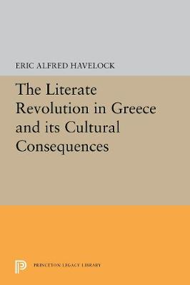 The Literate Revolution in Greece and its Cultural Consequences - Princeton Series of Collected Essays (Hardback)