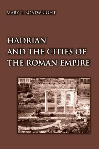 Hadrian and the Cities of the Roman Empire (Paperback)