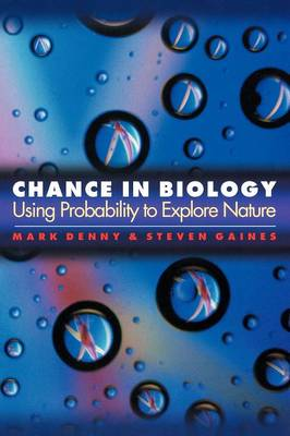 Chance in Biology: Using Probability to Explore Nature (Paperback)