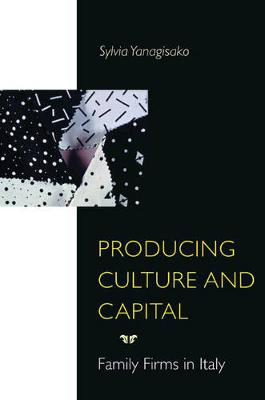 Producing Culture and Capital: Family Firms in Italy (Paperback)