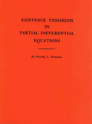 Existence Theorems in Partial Differential Equations. (AM-23), Volume 23 - Annals of Mathematics Studies (Paperback)