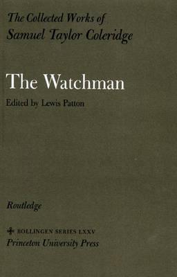 The Collected Works of Samuel Taylor Coleridge, Volume 2: The Watchman - Collected Works of Samuel Taylor Coleridge (Hardback)