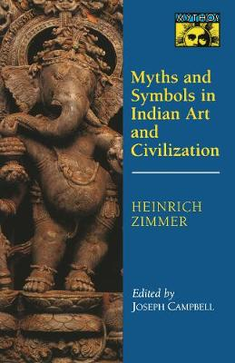 Myths and Symbols in Indian Art and Civilization - Works by Heinrich Zimmer 1 (Hardback)