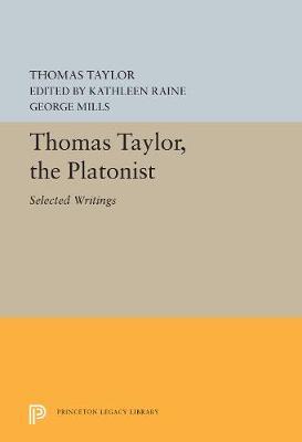 Thomas Taylor, the Platonist: Selected Writings (Hardback)