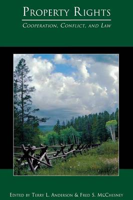 Property Rights: Cooperation, Conflict, and Law (Paperback)