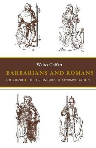 Barbarians and Romans, A.D. 418-584: The Techniques of Accommodation (Paperback)