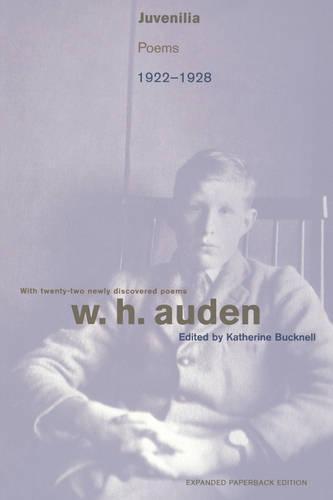 Juvenilia: Poems, 1922-1928 - Expanded Paperback Edition - W.H. Auden: Critical Editions (Paperback)