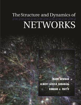 The Structure and Dynamics of Networks - Princeton Studies in Complexity (Paperback)