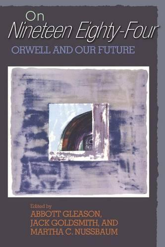 On Nineteen Eighty-Four: Orwell and Our Future (Paperback)