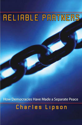Reliable Partners: How Democracies Have Made a Separate Peace (Hardback)