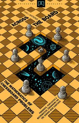 Across the Board: The Mathematics of Chessboard Problems (Hardback)