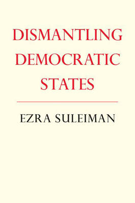 Dismantling Democratic States (Hardback)