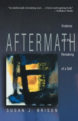 Aftermath: Violence and the Remaking of a Self (Paperback)