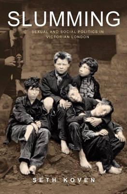 Slumming: Sexual and Social Politics in Victorian London (Hardback)