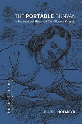 "The Portable Bunyan: A Transnational History of ""The Pilgrim's Progress"" - Translation/Transnation (Hardback)"