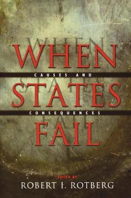 When States Fail: Causes and Consequences (Paperback)