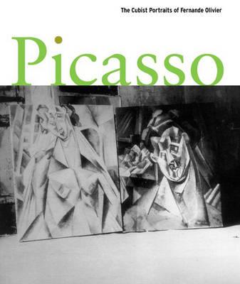 Picasso: The Cubist Portraits of Fernande Olivier (Hardback)
