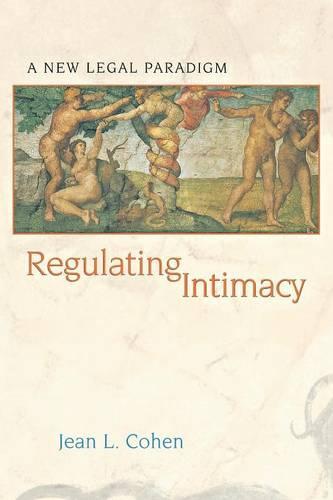 Regulating Intimacy: A New Legal Paradigm (Paperback)