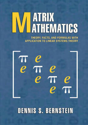 Matrix Mathematics: Theory, Facts, and Formulas with Application to Linear Systems Theory (Hardback)